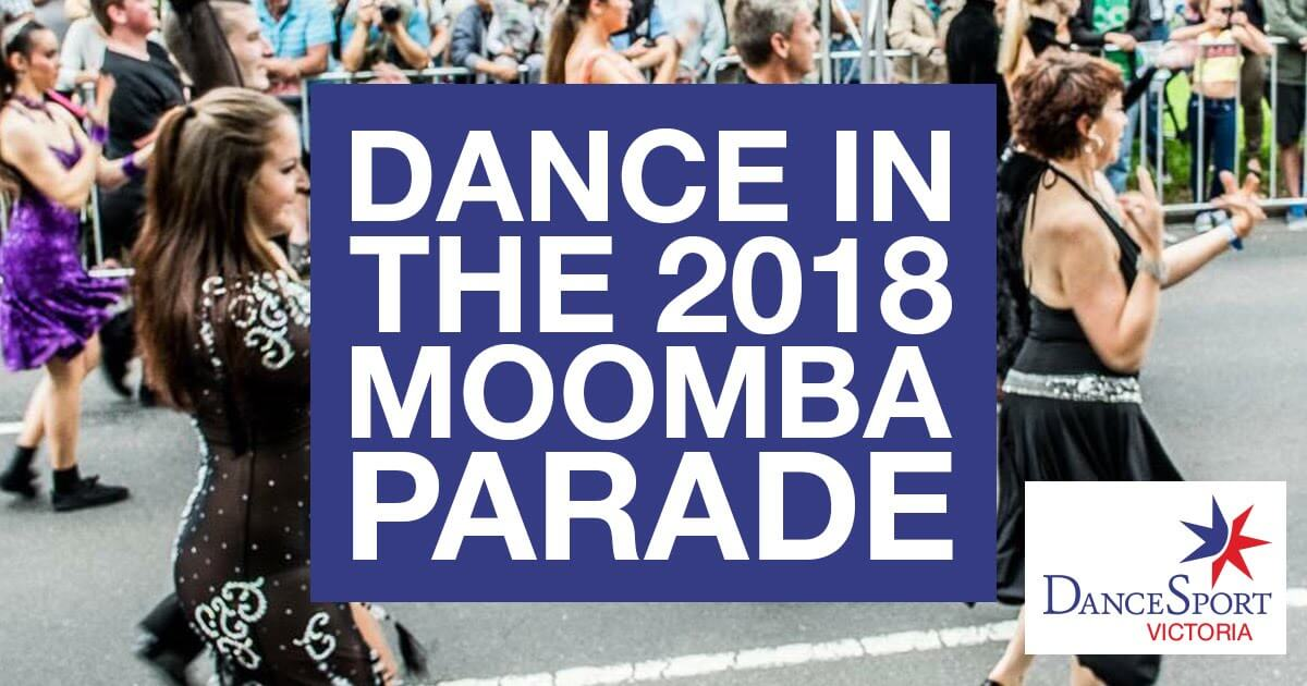 Register now to dance in Moomba Parade 2018! Proudly organised by DanceSport Victoria
